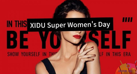 XIDU Super Women's Day sta arrivando